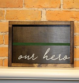 Thin Green Line Our Hero Wooden Sign