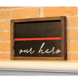 Thin Red Line Our Hero Wooden Sign