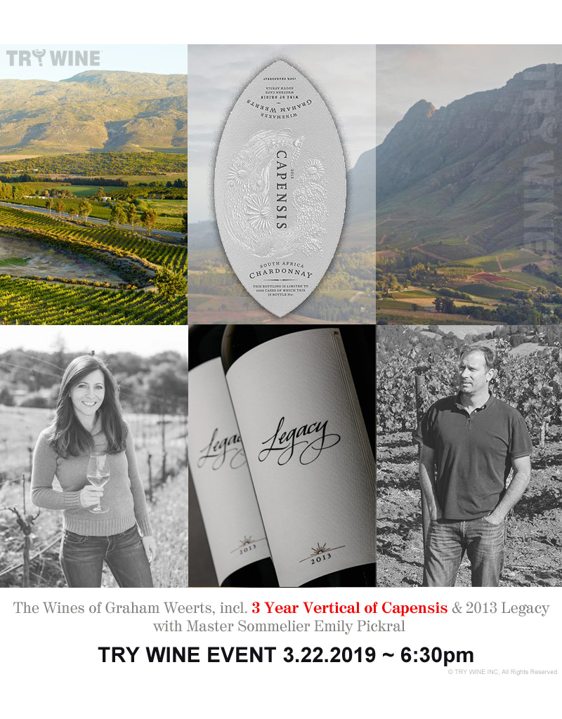 Special EVENTS PER PERSON -  The Wines of Graham Weertz, incl. 3 Year Vertical of Capensis & 2013 Legacy Bordeaux Blend with Master Sommelier Emily Pickral, Friday, March 22nd, 2019 - Start 6:30pm - Limited to 12 Persons