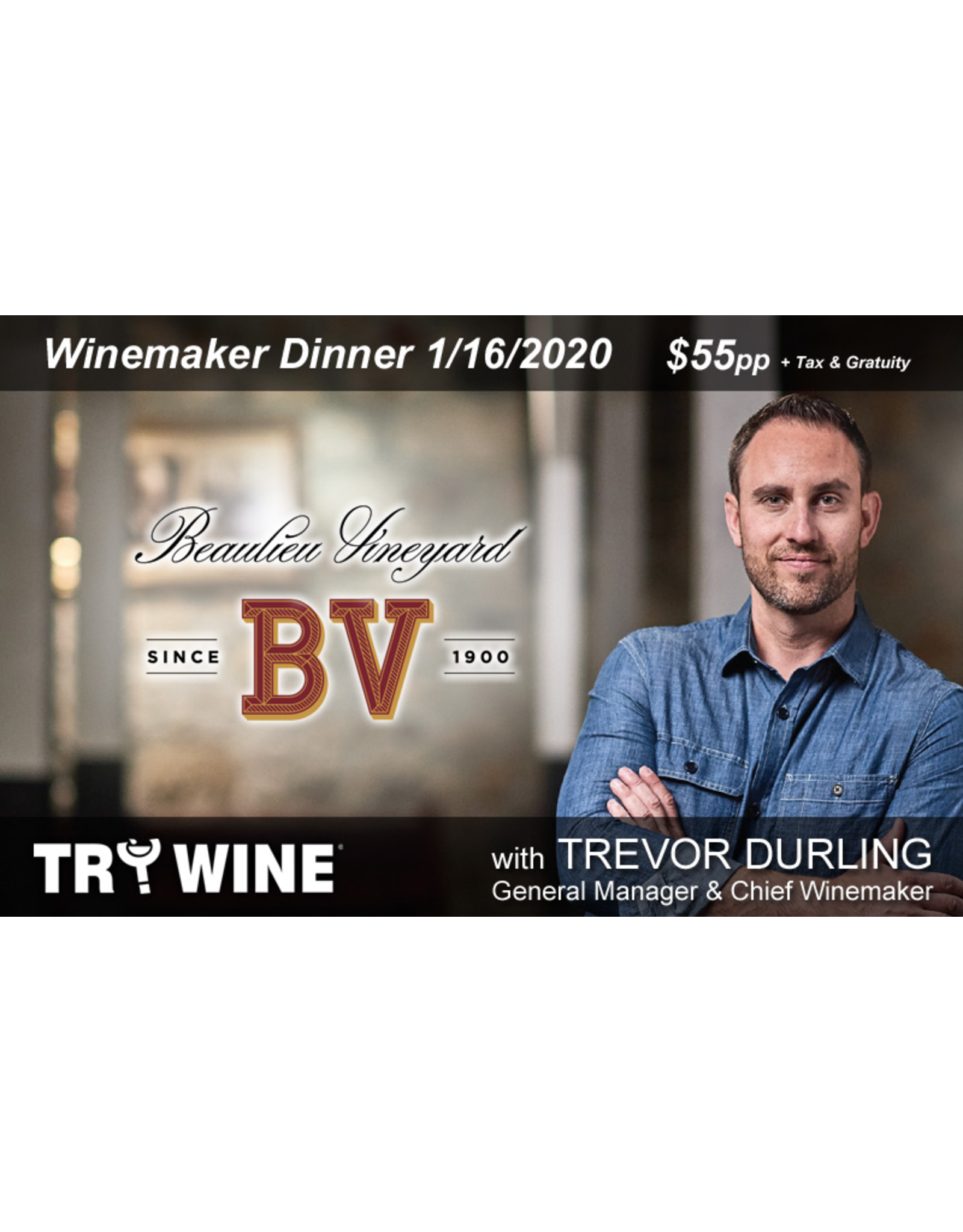 Special EVENTS BV Winemaker Dinner THU 1.16.20, Fully Transferable but NON-REFUNDABLE.