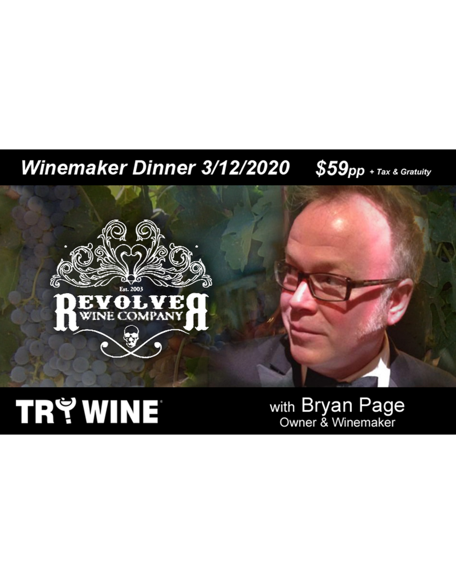 Special EVENTS REVOLVER Winemaker Dinner THU 3.12.20, Fully Transferable but NON-REFUNDABLE.
