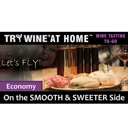 "Wine Flights TO-GO TO-GO, ""On the SMOOTH & SWEETER Side"" ECONOMY FLIGHT"