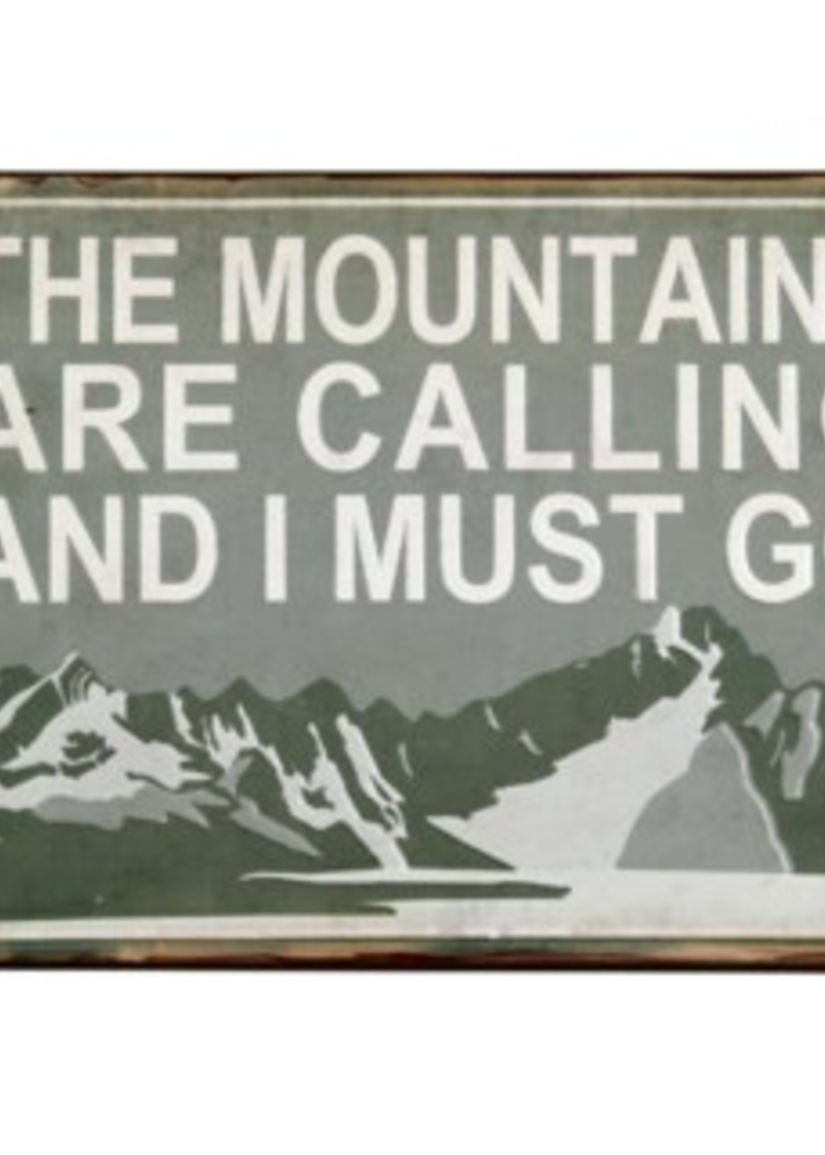 Mountains are Calling Tin sign