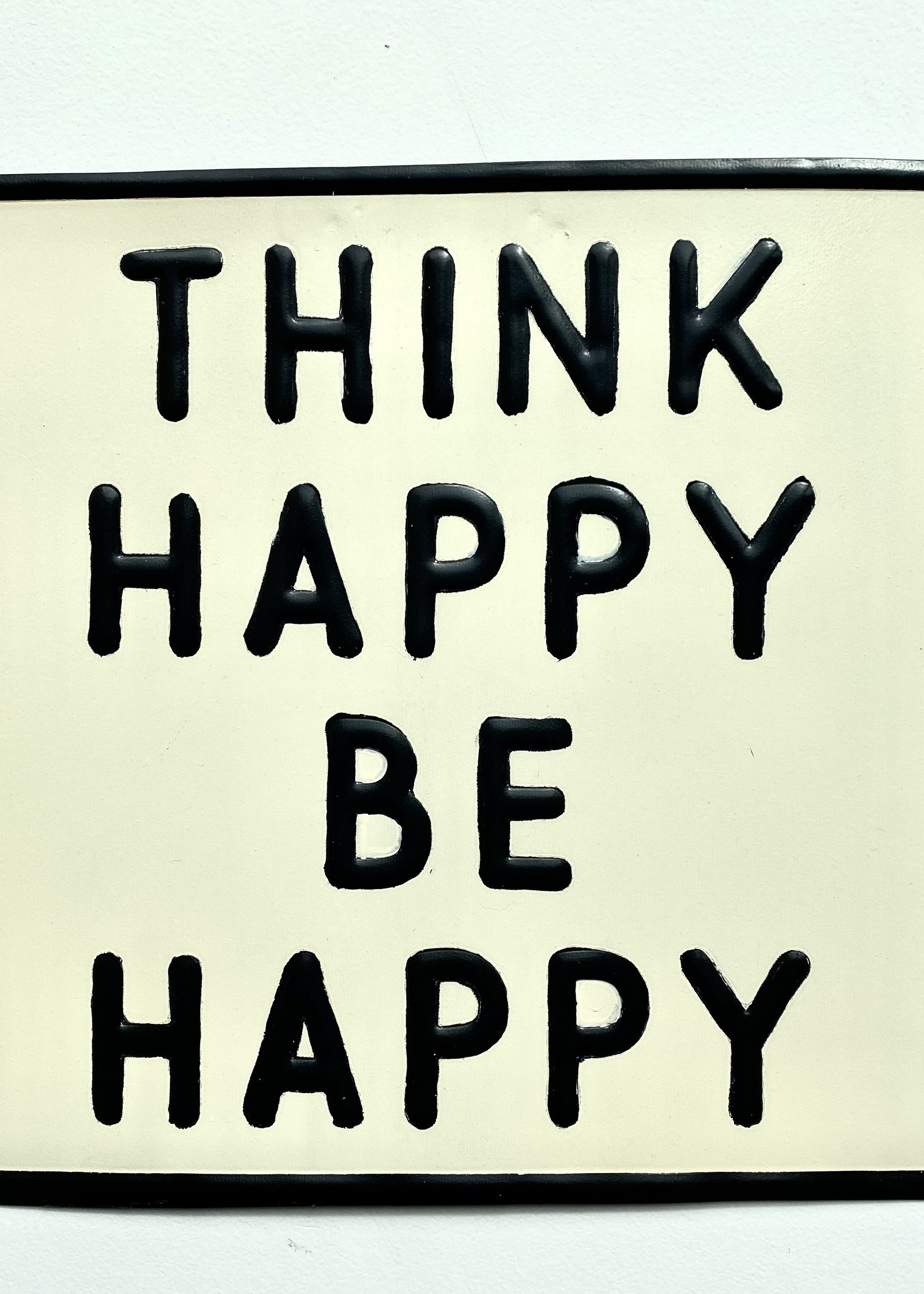 Think Happy Be Happy Sign
