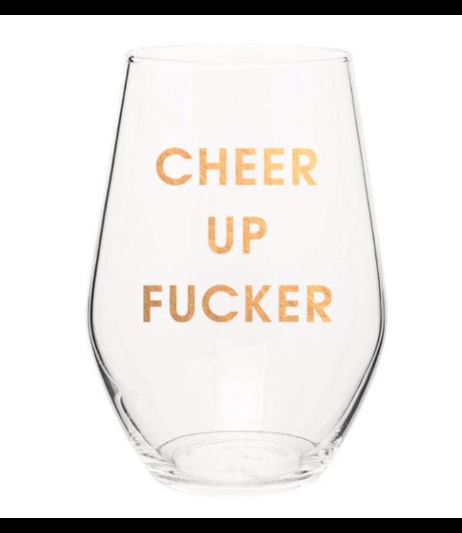 Cheer Up Fucker Stemless Wine Glass