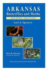 Arkansas Butterflies and Moths 2nd Edition by Lori A. Spencer
