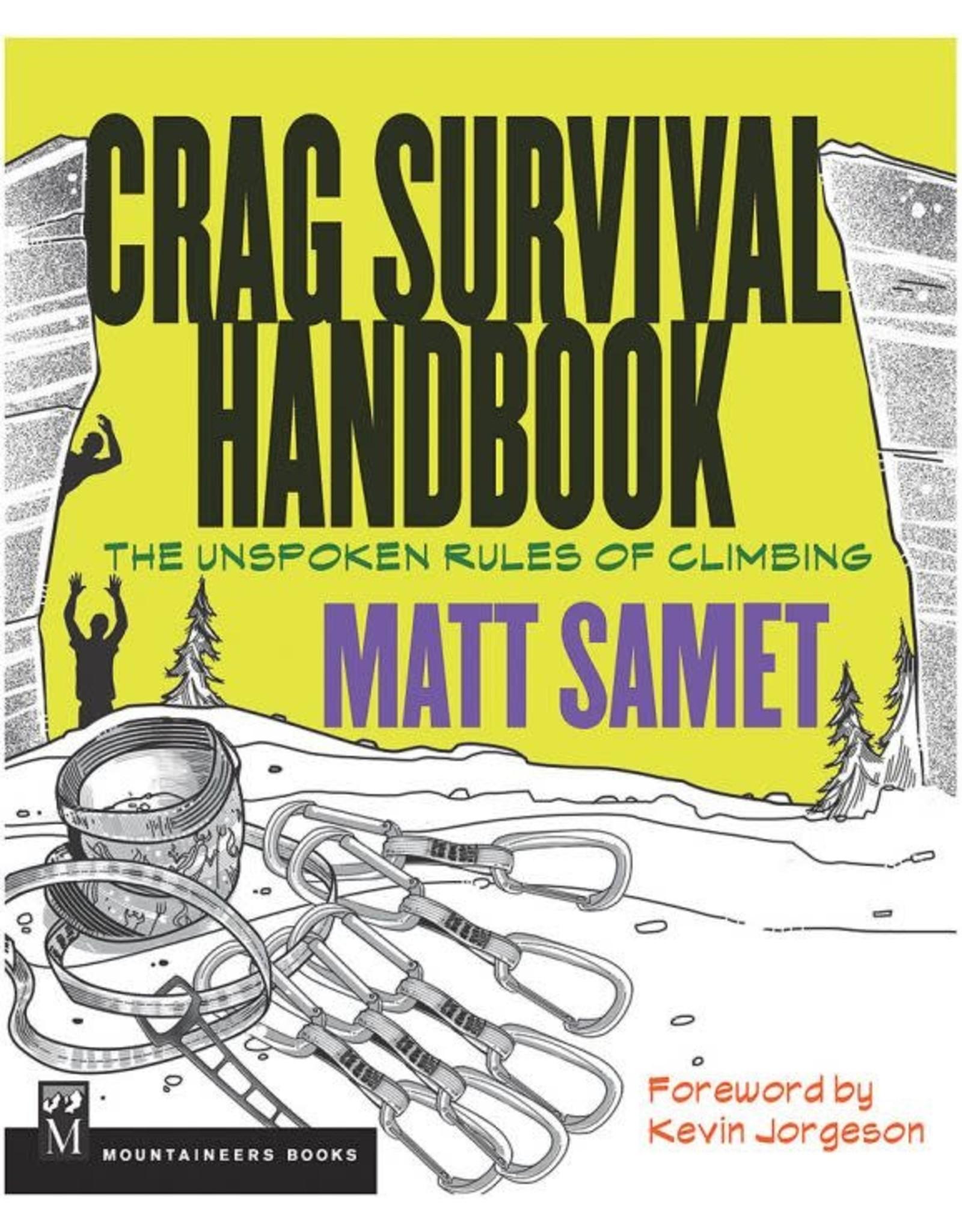 Mountaineers Books Crag Survival Handbook: The Unspoken Rules of Climbing by Matt Samet