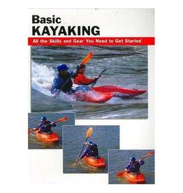 Stackpole Books Basic Kayaking by Jon Rounds & Wayne Dickert