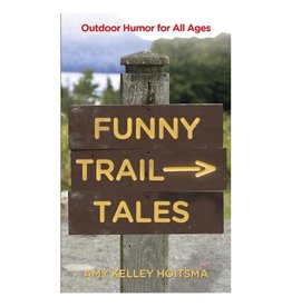 NATIONAL BOOK NETWRK Funny Trail Tales by Amy Kelley Hoitsma