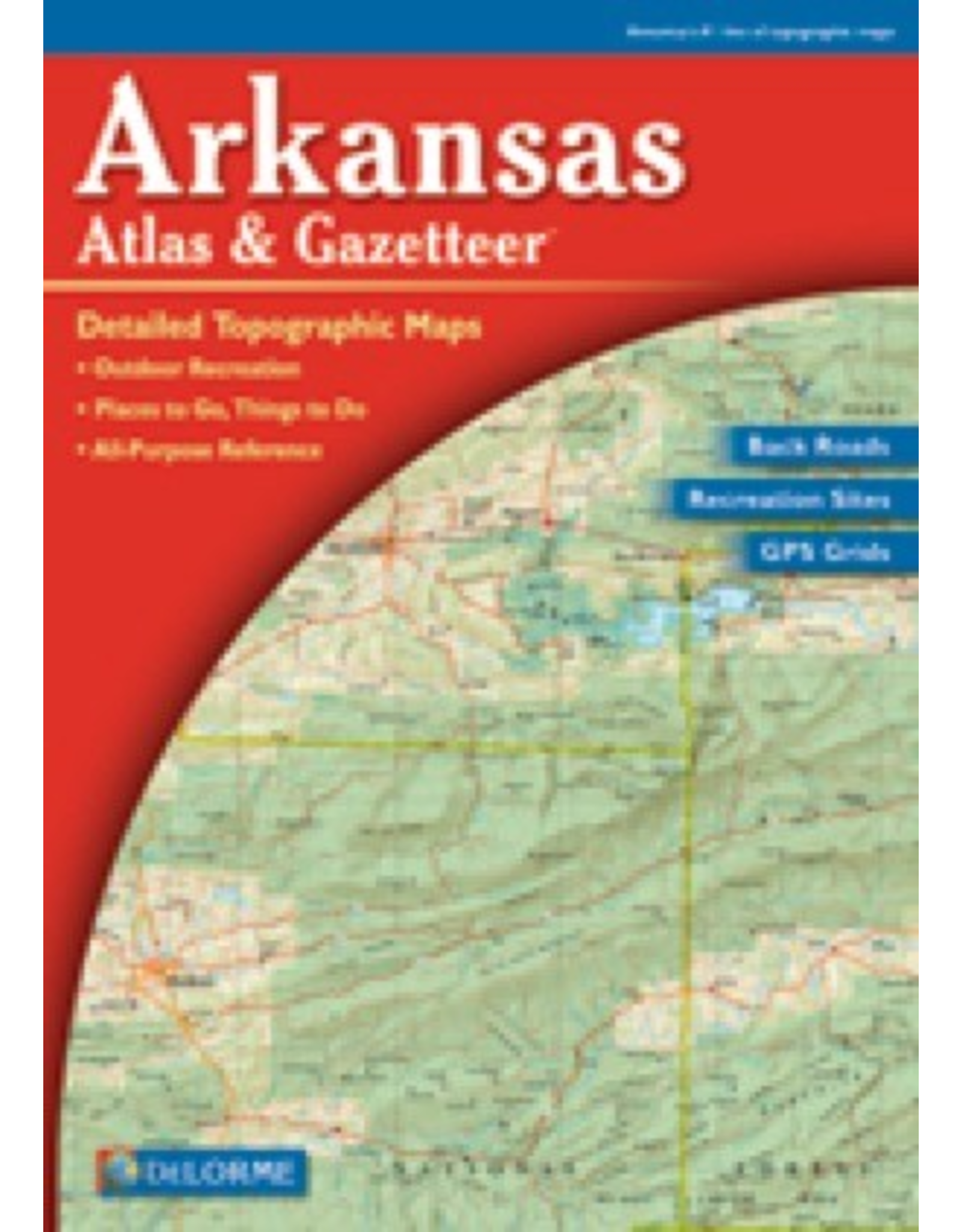Delorme Arkansas Atlas