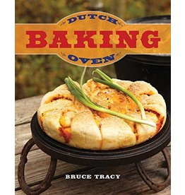 Gibbs Smith Dutch Oven Baking by Bruce Tracy