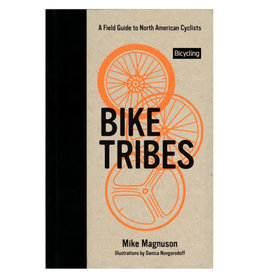 Rodale Press Bike Tribes: A Field Guide by Mike Magnuson