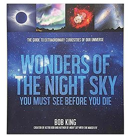Macmillan Publishers Wonders of the Night Sky You Must See Before You Die by Bob King