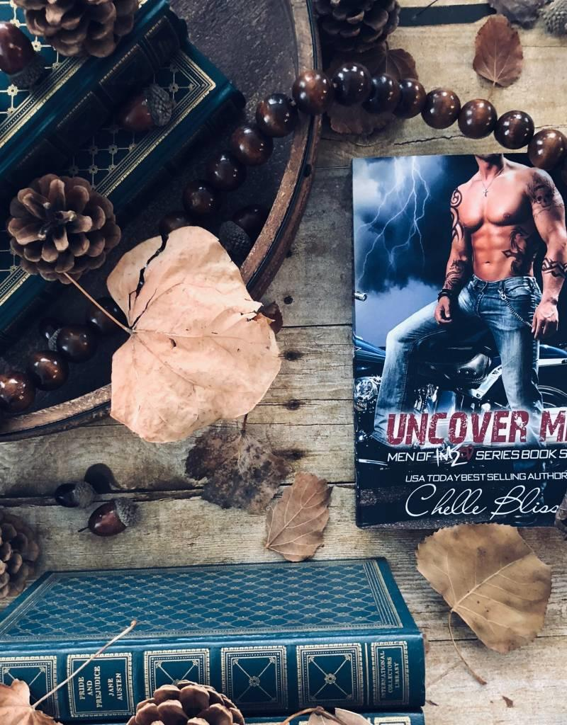 Uncover Me Book 4 by Chelle Bliss