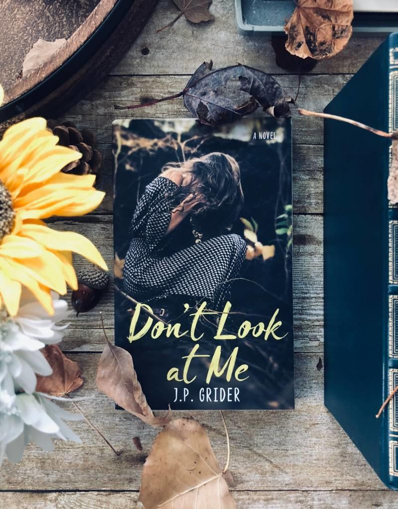 Don't Look at Me by JP Grider