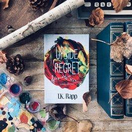 The Upside of Regret, #1 by TK Rapp