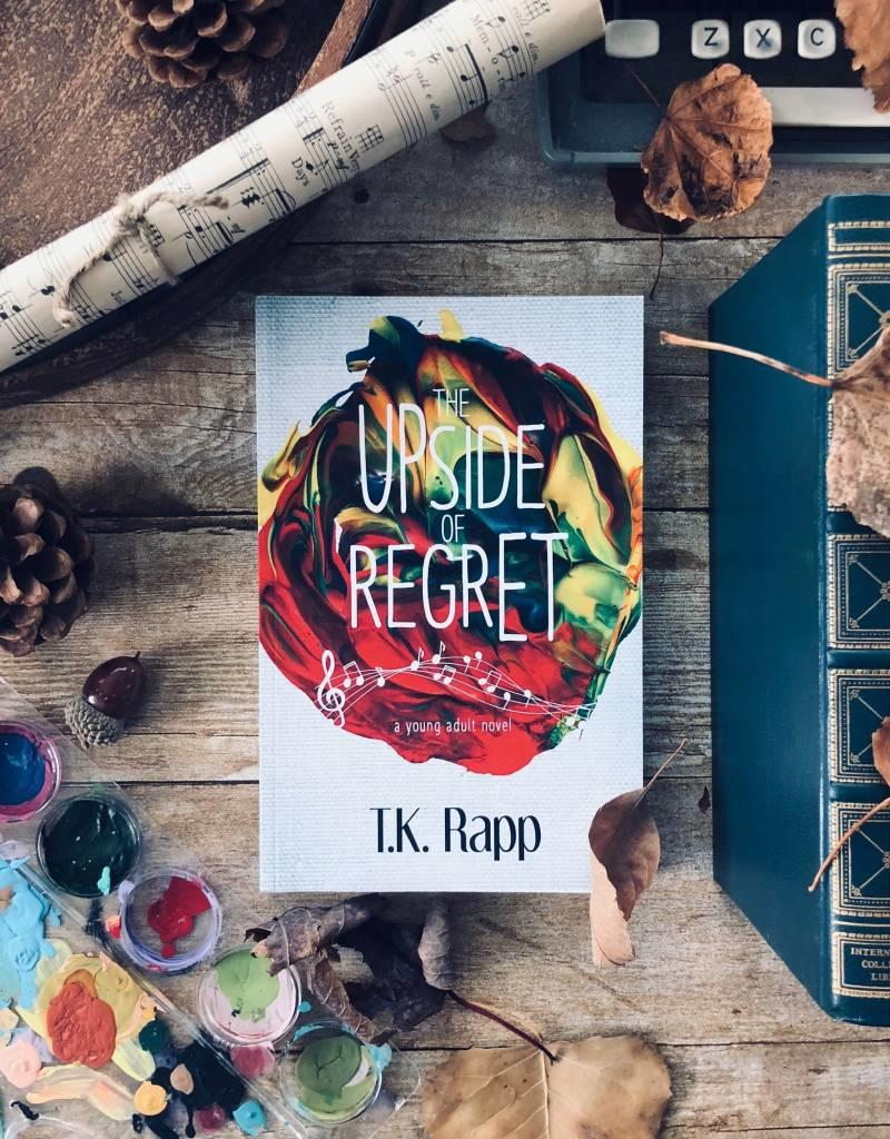 The Upside of Regret by TK Rapp