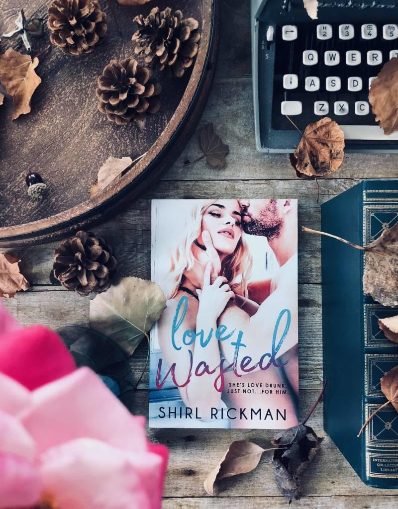 Love Wasted by Shirl Rickman