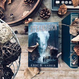 Steamborn: The Complete Series by Eric Asher
