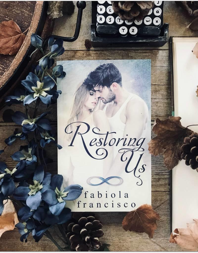 Restoring Us by Fabiola Francisco
