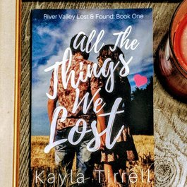 All The Things We Lost by Kayla Tirrell