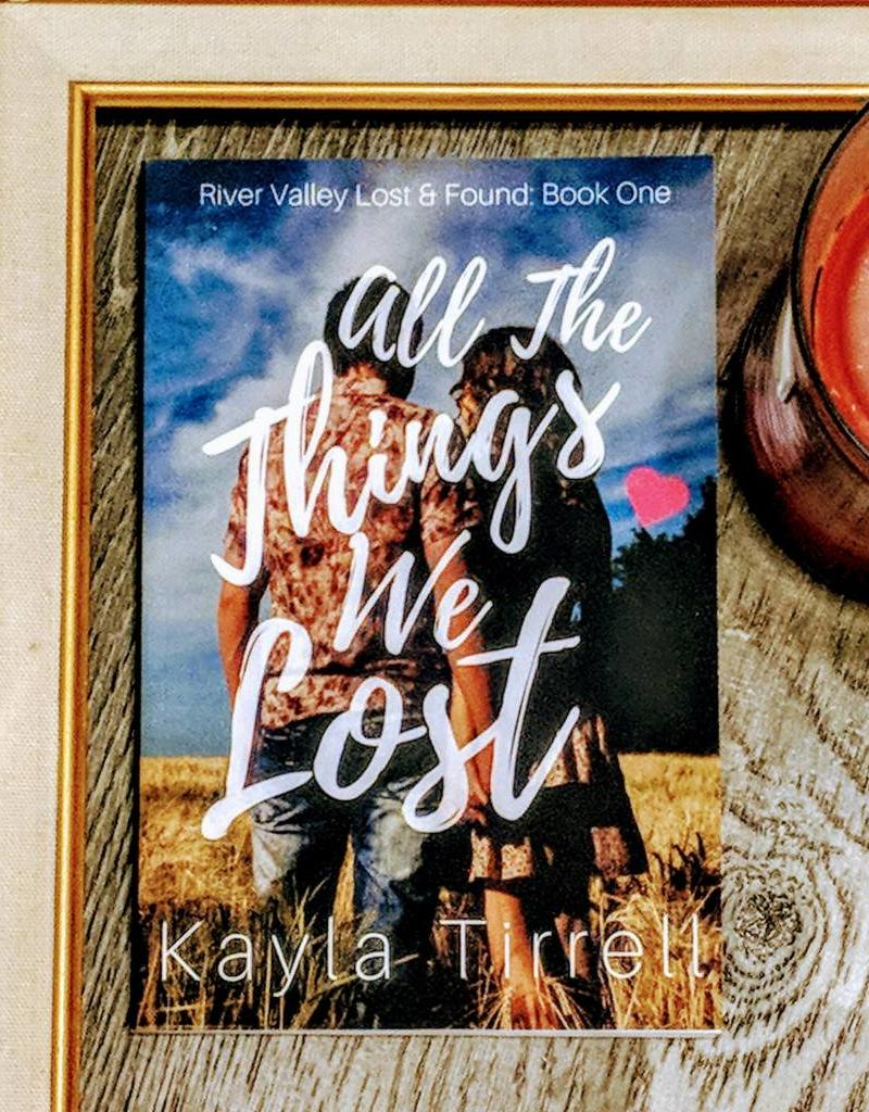 All The Things We Lost by Kayla Tirrell - Book Bonanza PICKUP ONLY