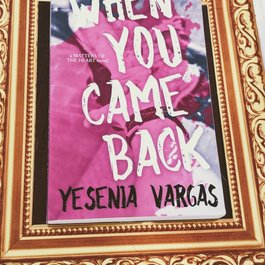 When You Came Back, #1 by Yesenia Vargas