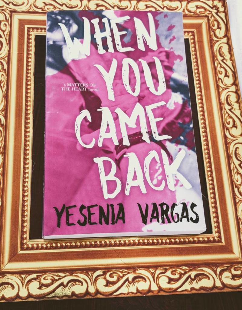 When You Came Back by Yesenia Vargas
