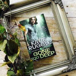 Gone Too Deep by Katie Ruggle (Mass Market Paperback)