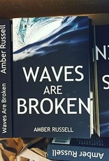 Waves Are Broken by Amber Russel