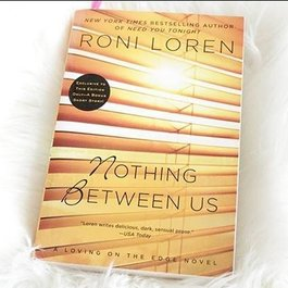 Nothing Between Us, #7 by Roni Loren