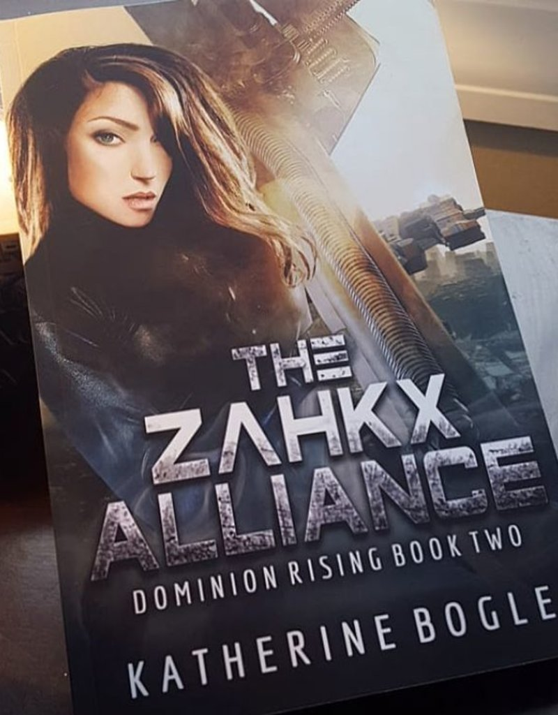 The Zahkx Alliance, book 2 by Katherine Bogle