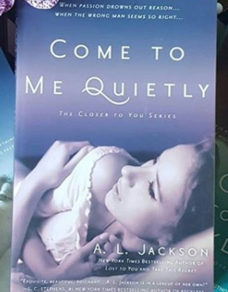 Come to Me Quietly, #1 by AL Jackson