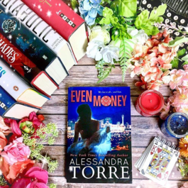 Even Money, #1 by Alessandra Torre