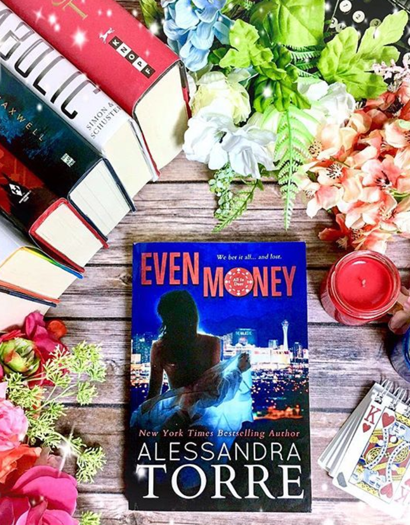 Even Money Book 1 by Alessandra Torre - BOOK BONANZA PICKUP ONLY
