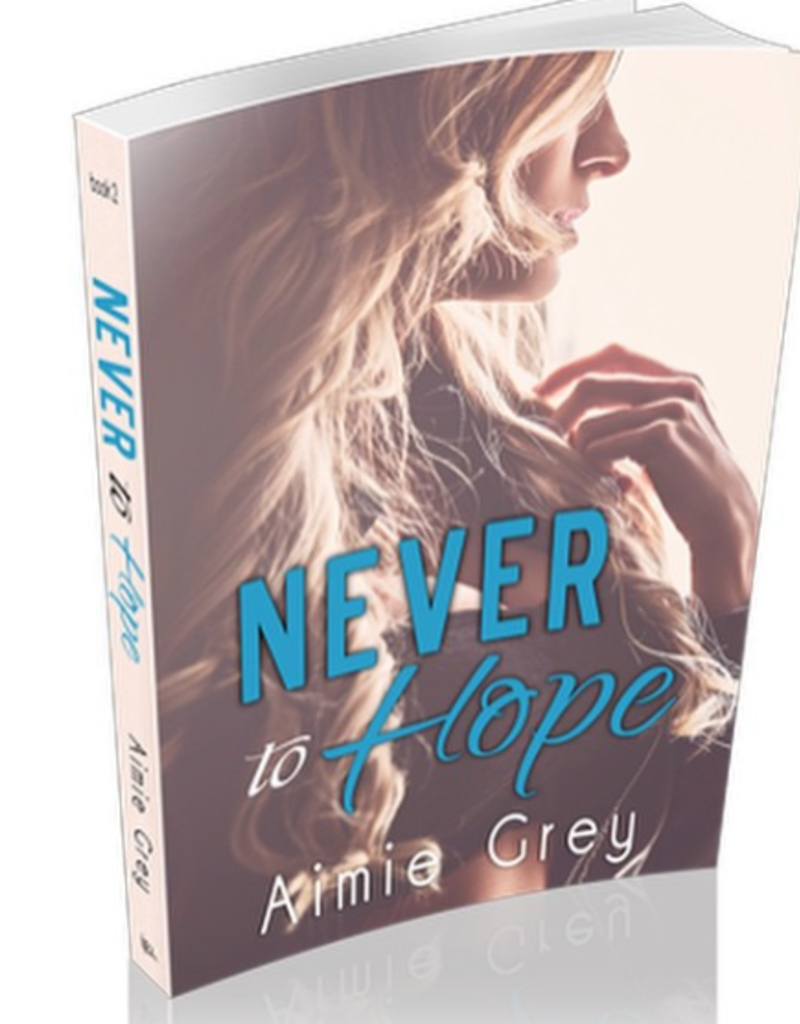 Never To Hope by Aimie Grey - BOOK BONANZA PICKUP ONLY