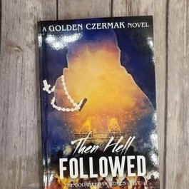 Then Hell Followed, #5 by Golden Czermak