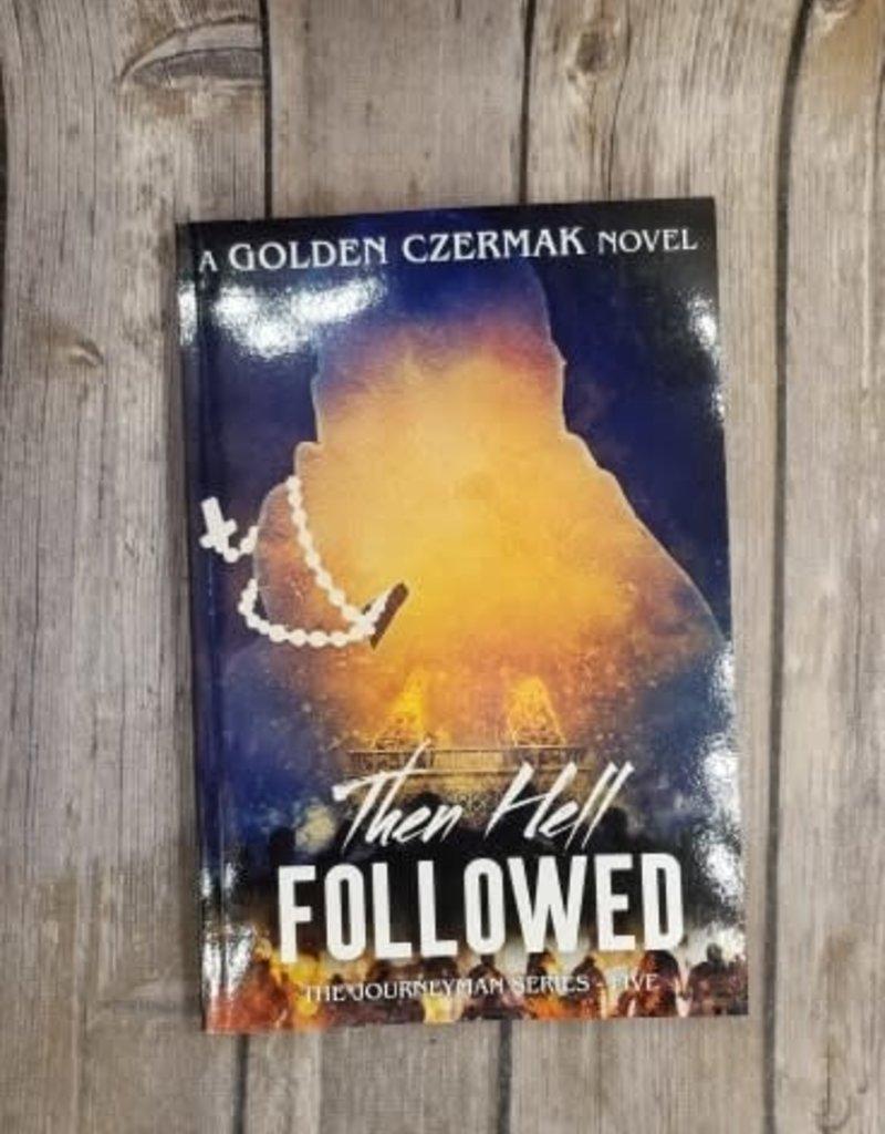 Then Hell Followed, #5 by Golden Czermak