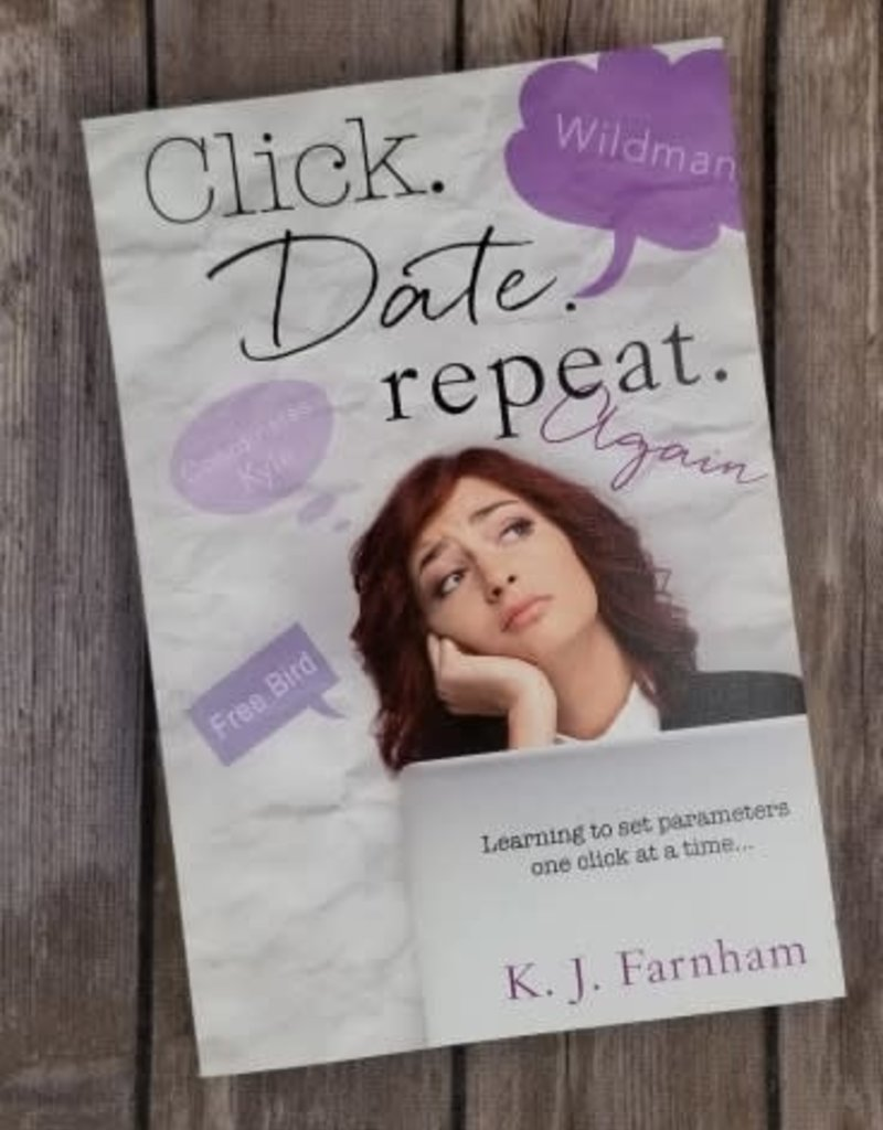 Click. Date. Repeat. Again, #2 by K J Farnham