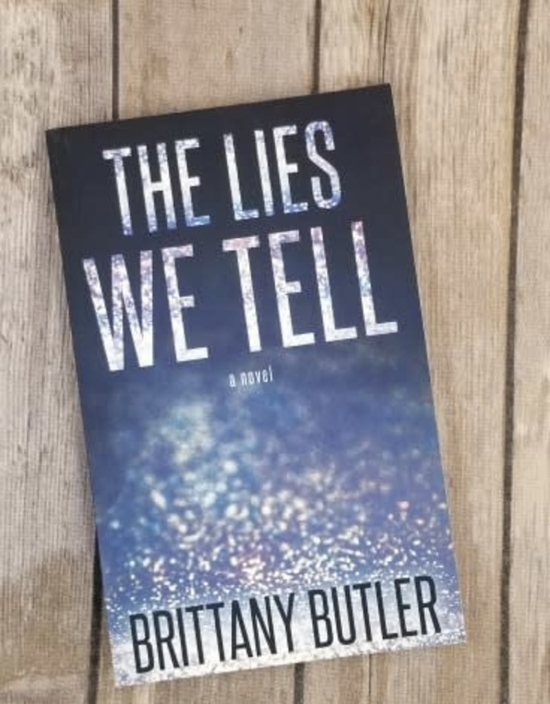The Lies We Tell by Brittany Butler - BOOK BONANZA PICKUP ONLY