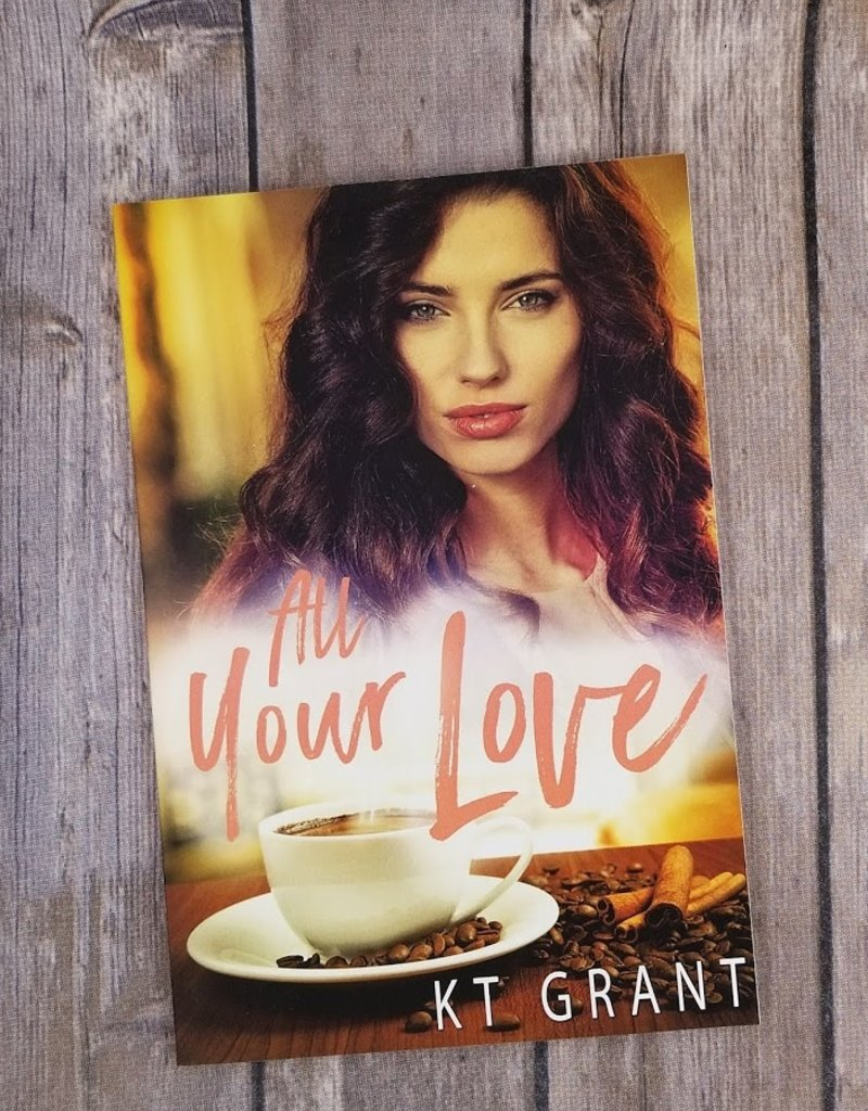 All Your Love by KT Grant