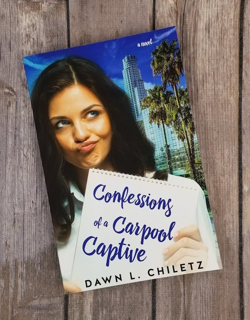 Confessions of a Carpool Captive by Dawn L Chiletz