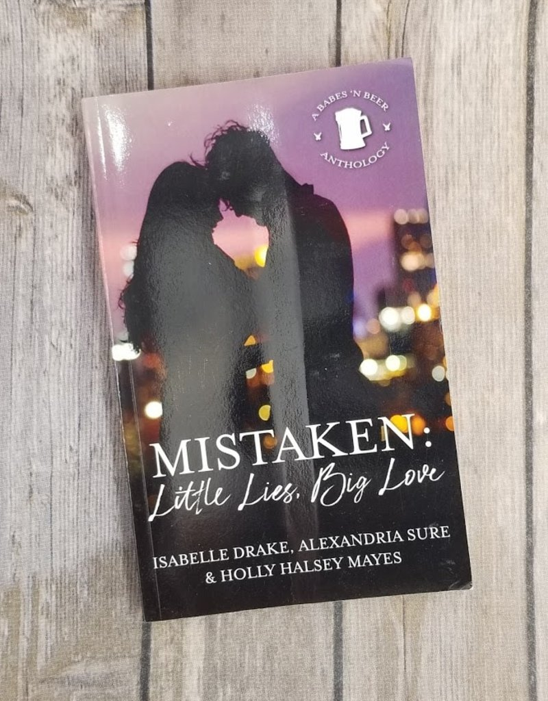 Mistaken: Little Lies, Big Love by Isabelle Drake, Alexandria Sure & Holly Halsey Mayes