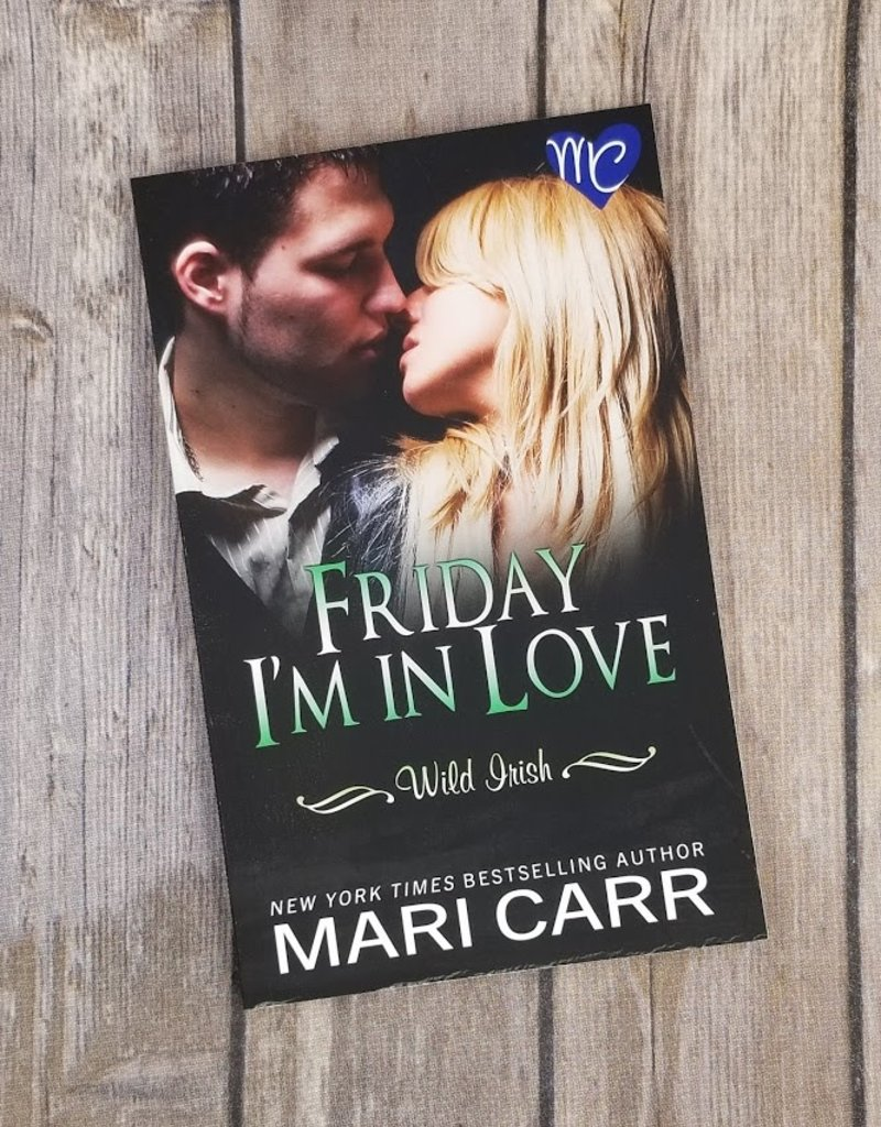 Friday I'm In Love, #5 by Mari Carr