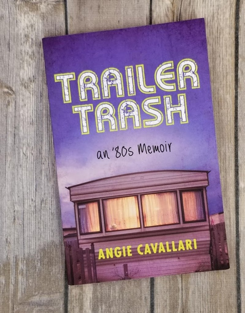 Trailer Trash by Angie Cavallari