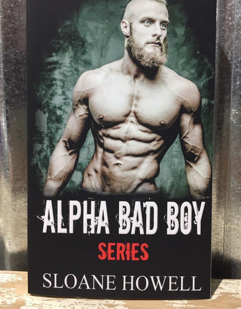 Alpha Bad Boy Series by Sloane Howell