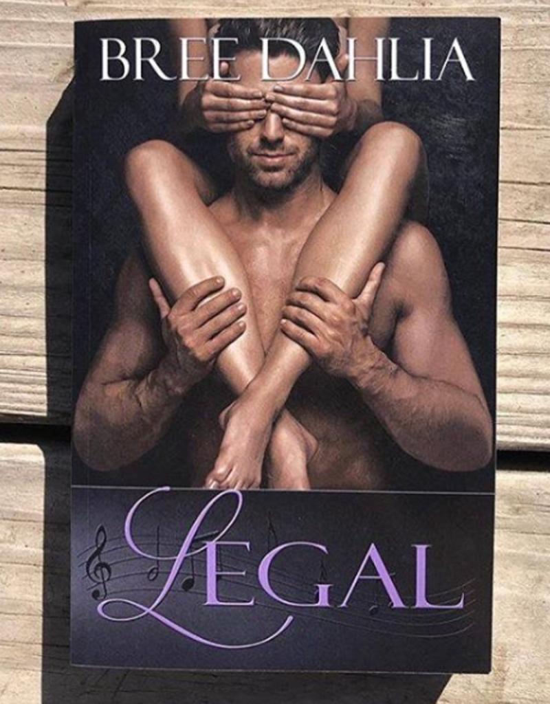 Legal by Bree Dahlia - BOOK BONANZA PICKUP ONLY