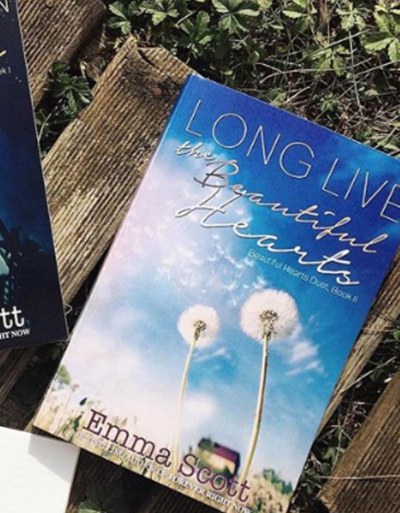 Long Live the Beautiful Hearts, #2 by Emma Scott