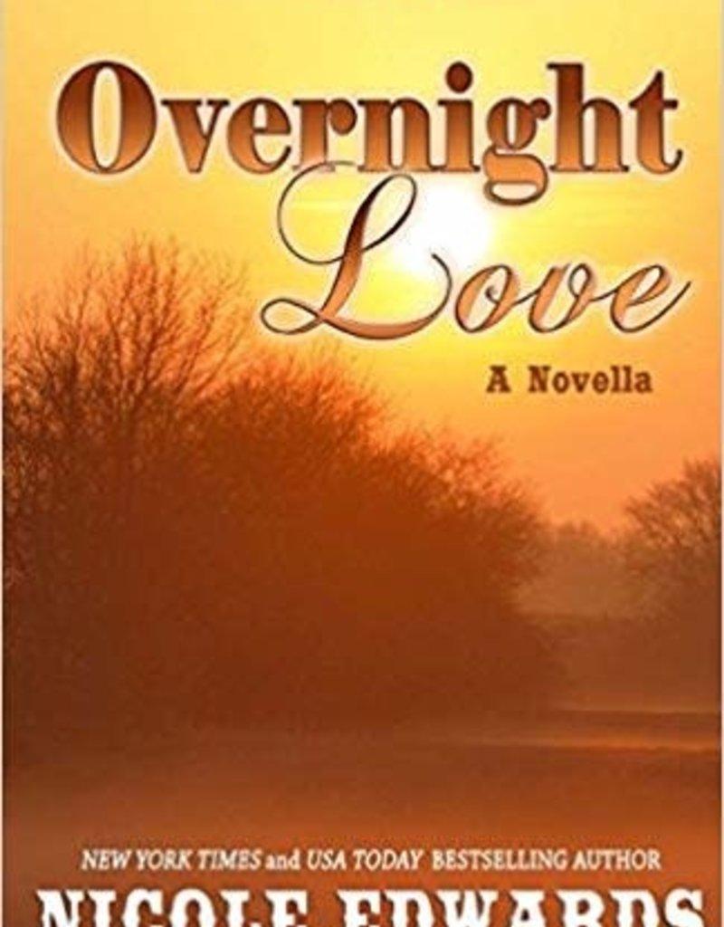 Overnight Love by Nicole Edwards - BOOK BONANZA PICKUP ONLY