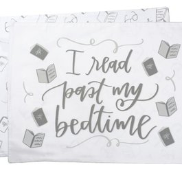 I Read Past My Bedtime Pillowcase - Book Bonanza PICKUP ONLY